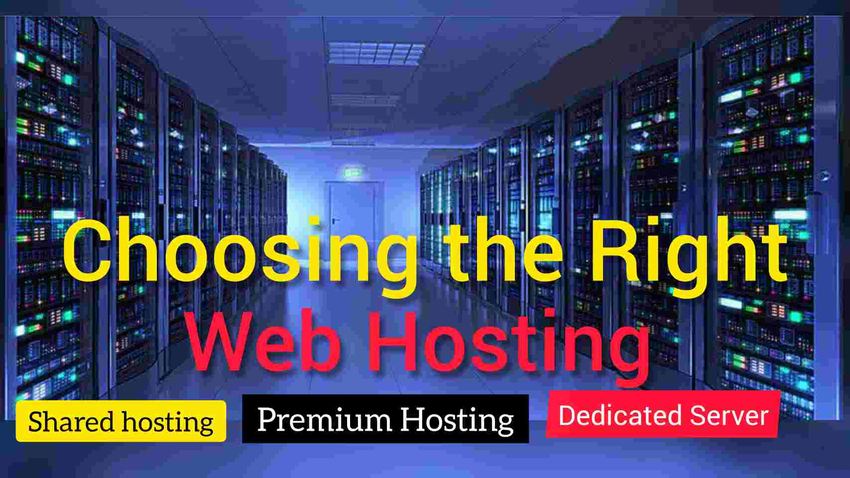 Choosing the right web hosting for website or blog